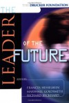 The Leader of the Future: New Visions, Strategies and Practices for the Next Era - Frances Hesselbein, Marshall Goldsmith, Richard Beckhard