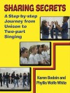 Sharing Secrets: A Step-By-Step Journey from Unison to Two-Part Singing - Phyllis Wolfe White
