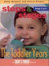 The Toddler Years - Teresa Pitman, Holly Bennett
