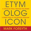 The Etymologicon: A Circular Stroll Through the Hidden Connections of the English Language - Mark Forsyth, Don Hagen