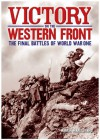 Victory on the Western Front: The Final Battles of World War One - Martin Marix Evans