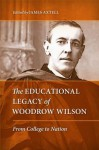 The Educational Legacy of Woodrow Wilson: From College to Nation - James Axtell