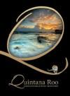 Quintana Roo: Revelación para el mundo / Rediscovered - Various