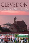Clevedon: Places and Faces. Edited by Rob Campbell - Campbell, Rob Campbell