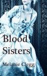 Blood Sisters - Melanie Clegg