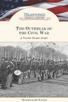 The Outbreak Of The Civil War (Milestones In American History) - Heather Lehr Wagner