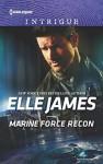 Marine Force Recon (Declan's Defenders #1) - Elle James