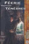 Féerie pour les ténèbres : Livre 1 - Jérôme Noirez