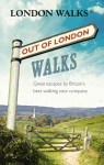 Out of London Walks: Great Escapes By Britain's Best Walking Tour Company - Stephen Barnett, Stephen Barnett