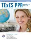 TExES PPR for EC-6, EC-12, 4-8 & 8-12 4th Ed. (TExES Teacher Certification Test Prep) - Stephen Anderson, Stacey Edmonson