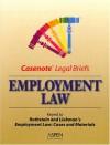 Casenote Legal Briefs: Employment Law Keyed To Rothstein, Knapp & Liebman - Aspen Publishers