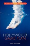 Hollywood Game Plan: How to Land a Job in Film, TV, or Digital Entertainment - Carole Kirschner