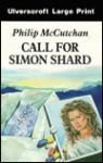 Call for Simon Shard - Philip McCutchan