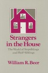 Strangers in the House: The World of Stepsiblings and Half-Siblings - William R. Beer