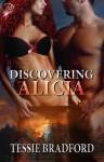 Discovering Alicia - Tessie Bradford