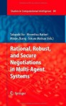 Rational, Robust, and Secure Negotiations in Multi-Agent Systems (Studies in Computational Intelligence) - Takayuki Ito, Hiromitsu Hattori, Minjie Zhang, Tokuro Matsuo