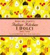 SWEET THINGS: I DOLCI (Anna Del Conte's Italian Kitchen) - Anna Del Conte