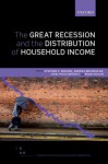 The Great Recession and the Distribution of Household Income - Stephen P Jenkins, Andrea Brandolini, John Micklewright, Brian Nolan