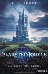 Die Blausteinkriege 1 - Das Erbe von Berun: Roman - T.S. Orgel