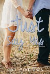 Just Say Yes - Jen Andrews