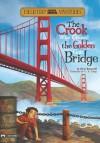The Crook Who Crossed the Golden Gate Bridge (Field Trip Mysteries) - Steve Brezenoff, C.B. Canga