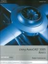 Using AutoCAD 2005: Basics [With CDROM] - Ralph Grabowski