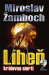 Líheň 2 - Královna smrti - Miroslav Žamboch
