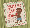 Jimmy the Greatest! - Jairo Buitrago, Rafael Yockteng, Elisa Amado
