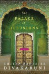 Palace of Illusions, The: A Novel - Chitra Banerjee Divakaruni
