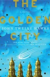 Golden City, The: Book Three of the Fourth Realm Trilogy - John Twelve Hawks