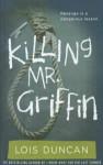 Killing Mr. Griffin - Lois Duncan
