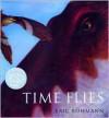Time Flies - Eric Rohmann