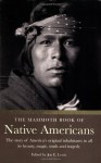 The Mammoth Book of Native Americans: The Story of America's Original Inhabitants in All Its Beauty, Magic, Truth, and Tragedy - Jon E. Lewis