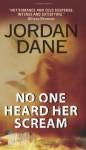 No One Heard Her Scream - Jordan Dane