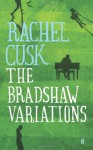 The Bradshaw Variations - Rachel Cusk