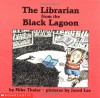The Librarian from the Black Lagoon - Mike Thaler, Jared Lee