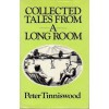 Collected Tales From A Long Room - Peter Tinniswood