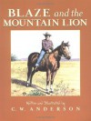 Blaze and the Mountain Lion - C.W. Anderson
