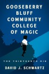 Gooseberry Bluff Community College of Magic: The Thirteenth Rib - David J. Schwartz