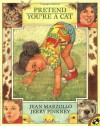 Pretend You're A Cat - Jean Marzollo, Jerry Pinkney