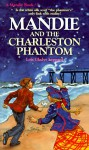 Mandie and the Charleston Phantom - Lois Gladys Leppard