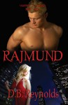 Rajmund (Vampires in America #3) - D.B. Reynolds