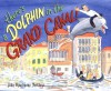 There's a Dolphin in the Grand Canal - John Bemelmans Marciano