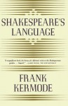 Shakespeare's Language - Frank Kermode
