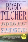 An Ocean Apart/ Starting Over - Robin Pilcher