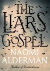 The Liars' Gospel - Naomi Alderman