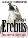 The Key to Erebus (Les Corbeaux: The French Vampire Legend) - Emma V. Leech