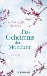 Das Geheimnis der Monduhr: Roman (German Edition) - Amanda Brooke, Annette Wetzel