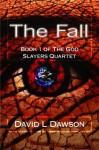 The Fall - David L. Dawson