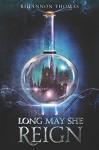 Long May She Reign - Rhiannon Thomas